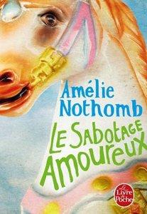 Le Sabotage Amoureux Amélie Nothomb