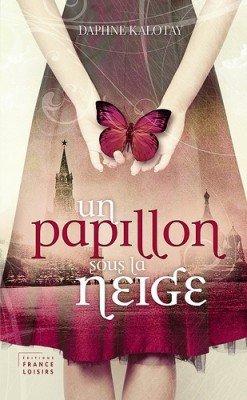 Un Papillon Sous La Neige - Daphne Kalotay