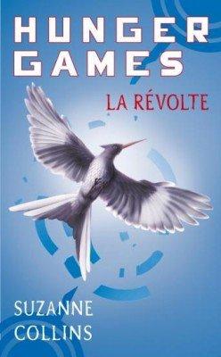 Hunger Games Tome 3 : La révolte - Suzanne Collins