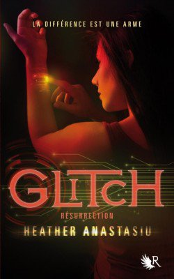 Glitch Tome 2 : Resurrection d'Heather Anastasiu