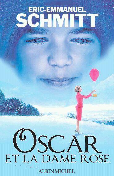 Oscar et la dame rose d'Éric-Emmanuel Schmitt