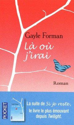 Là où j'irais de Gayle Forman