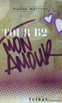 Tour B2 mon amour de Pierre Bottero