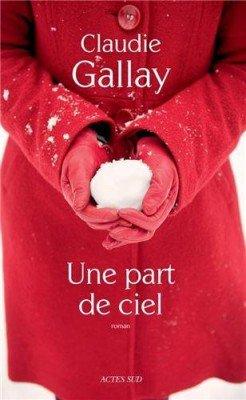 Une part de ciel - Claudie Gallay