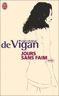 Jours sans faim - Delphine de Vigan