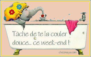 Ouffff le week end !!!!