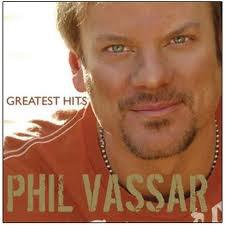 Phil Vassar!