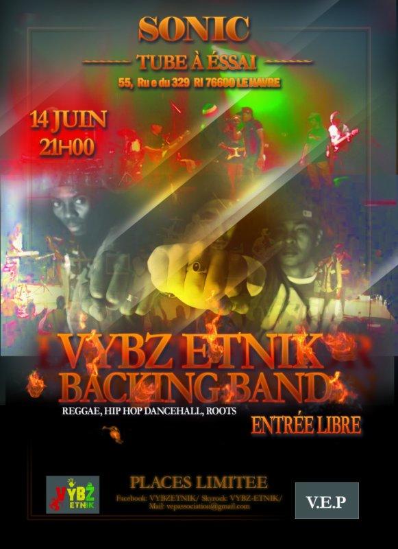 Retrouvez moi et mon groupe VYBZ ETNIK en concert demain au SONIC
