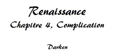 Renaissance, Chapitre 4