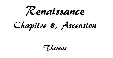 Renaissance, Chapitre 8