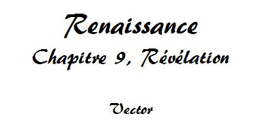 Renaissance, Chapitre 9
