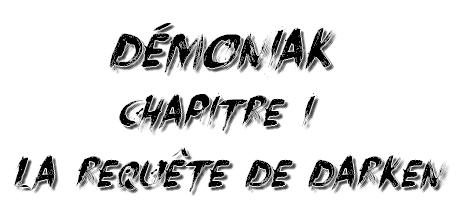 Démoniak, Chapitre 1