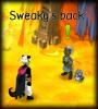 Sweaky's back