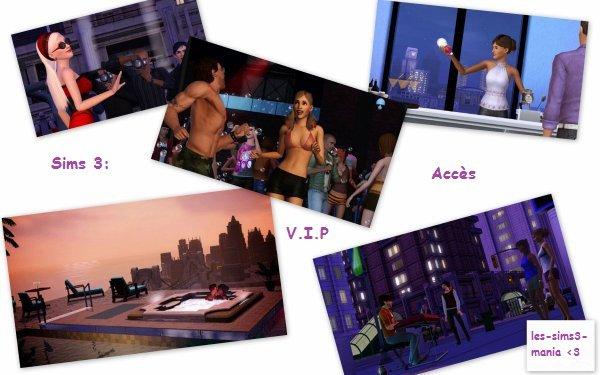 Sims 3: Accès V.I.P !!