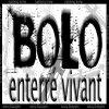 Bolo - Enterré Vivant