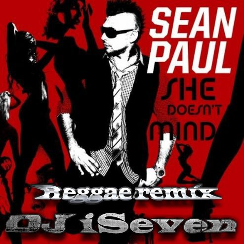 Sean Paul - She doesn't mind (Reggae remix by DJ iSeven) (2012)