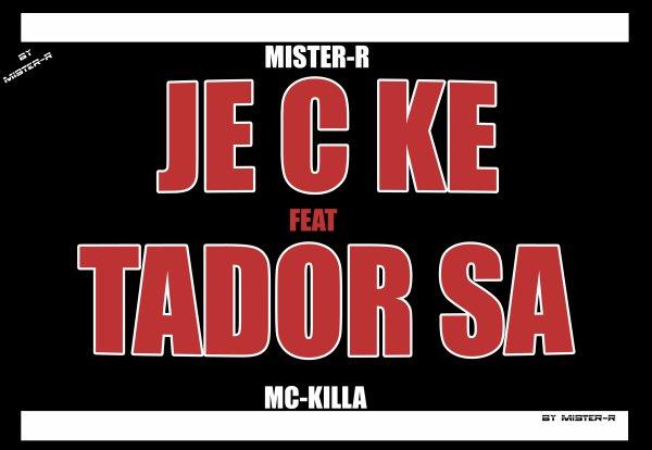 Mister-R--feat--MC-Killa -- Je c ke tador sa (zouké) (2012)