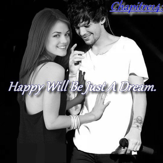 Chapitre 14 : Happy Will Be Just A Dream