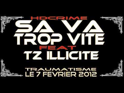 Traumatisme / Sa va trop vite feat TZ Illicite (2012)
