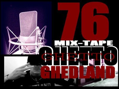 76 ghetto mix-tape