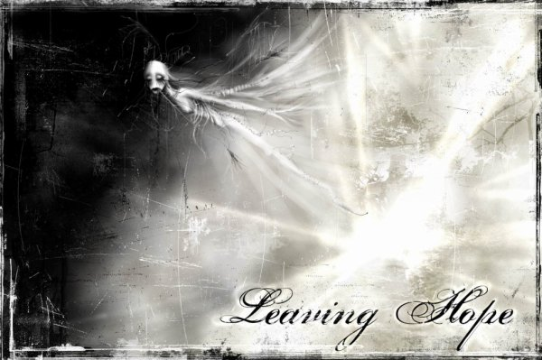 """Leaving hope"""
