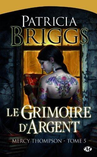 Mercy Thompson, Tome 5 : Le Grimoire d'Argent