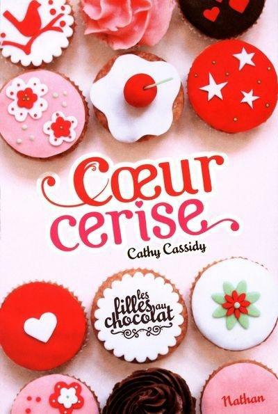 Les filles au chocolat : Coeur Cerise de Cathy Cassidy