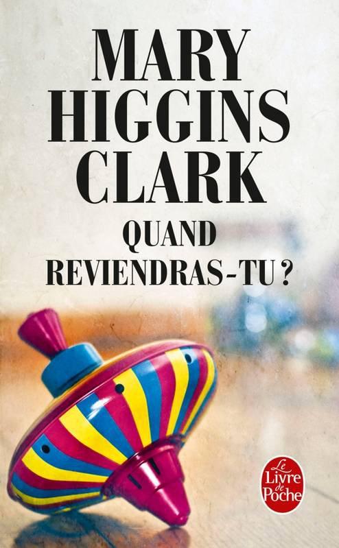 Quand reviendras-tu ? de Mary Higgins Clark