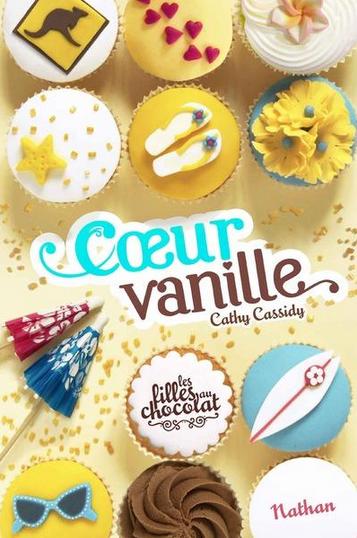Coeur Vanille (les filles au chocolat tome 5)