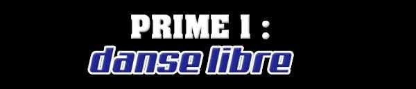PRIME 1 : DANSE LIBRE