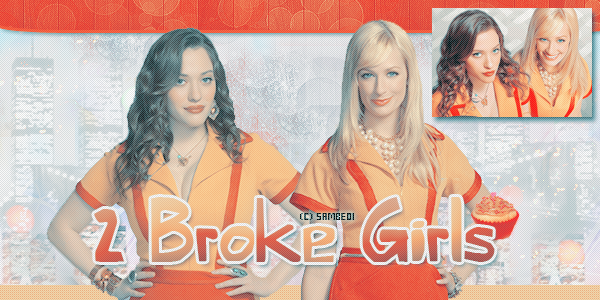 2 BROKE GIRLS - Déco - Créa -