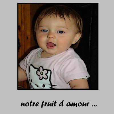 le fruit de notre amour ... _____________________