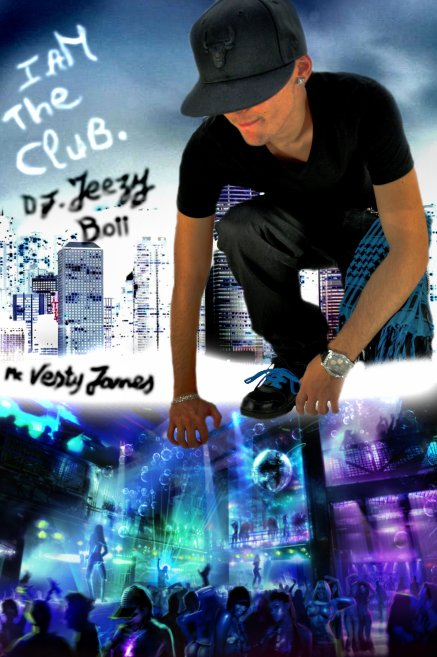 .. DJ JEEZY BOII - I AM THE CLUB Mixtape - HoSted by VestY James Mc ..