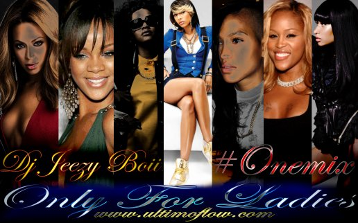 DJ JEEZY BOII - #Onemix - Only For Ladies. 4eme Episode. (Introduced by Anita) December 2011