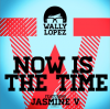 Wally Lopez Ft Jasmine V Now Is The Time