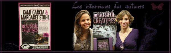 Interviews et réponses à des questions par Margaret Stohl et Kami Garcia