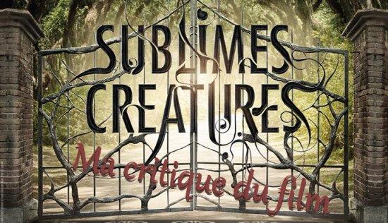 """Ma critique du film """"Sublimes Créatures"""""""