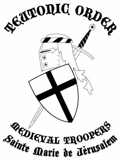 notre Association MEDIEVAL TROOPERS - TEUTONIC ORDER - STE MARIE DE JERUSALEM