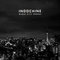 INDOCHINE BLACK CITY PARADE (2013)