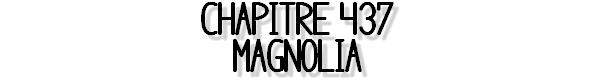 CHAPITRE 437 « OH ! Trouvé ! Il est tout déchiré, mais bon. LA GUILDE EST DE RETOUR! C'est notre Fairy Tail! »