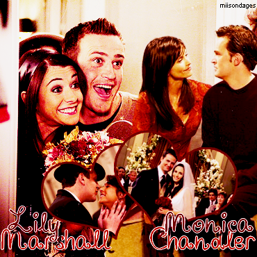 Monica et Chandler/ Lilly et Marshall