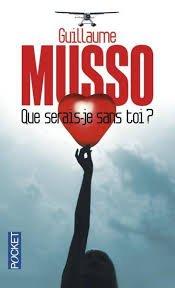 Guillaume Musso Que serais-je sans toi