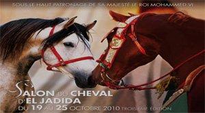 SALON DU CHEVAL D'EL JADIDA DU 19 AU 25 OCTOBRE 2010