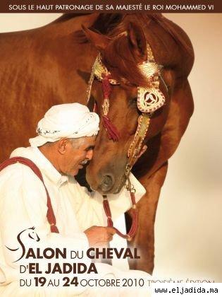3ème Salon du cheval d'El Jadida du 19 au 24 octobre 2010 à 15km d'Azemmour-Mazagan