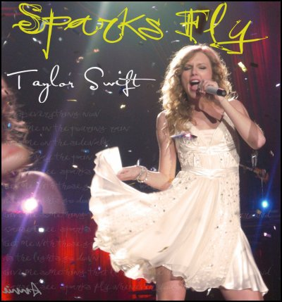 Speak Now  / Sparks Fly (2010)
