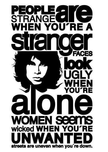 When you are a stranger ..