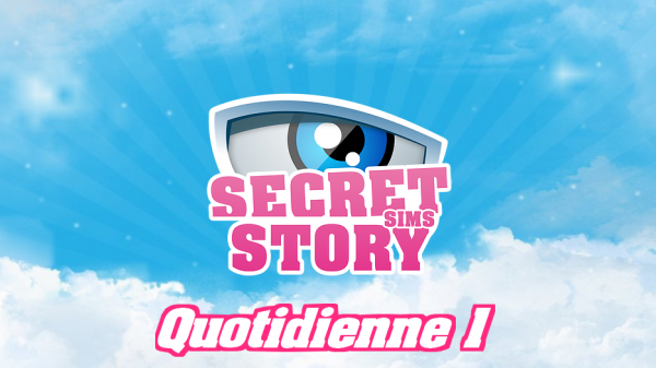 Secret Story Sims S1 - Quotidienne 1 - Partie 1