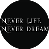 NeverLifeNeverDream