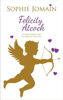 Felicity Atcock, double volume 1 et 2 de Sophie Jomain