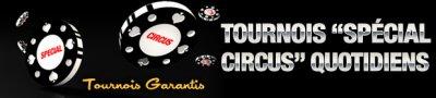 Tournois Spécial Circus et 50 euros offerts
